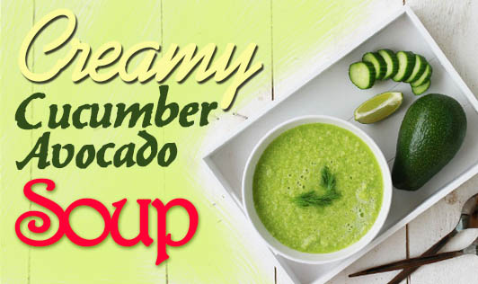 Creamy Cucumber Avocado Soup