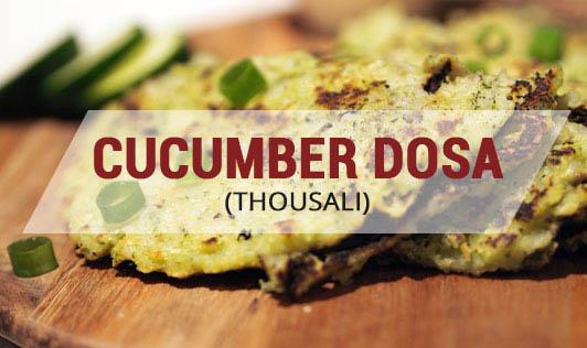 Cucumber Dosa (Thousali)