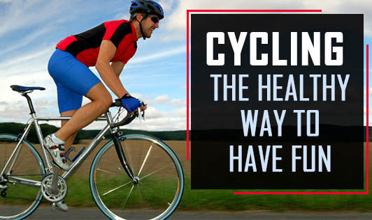 Cycling: The healthy way to have fun