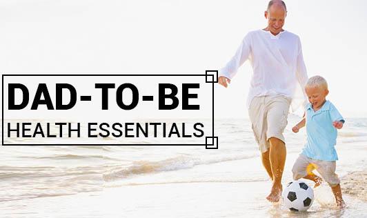 Dad-to-be - Health Essentials.