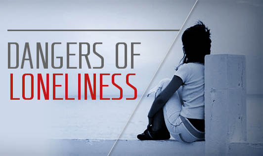 Dangers of Loneliness
