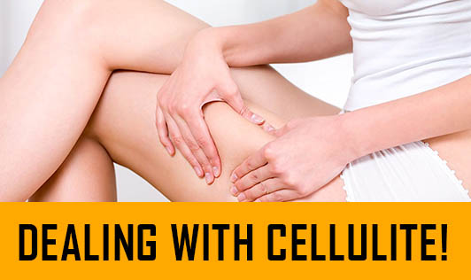 Dealing with cellulite!