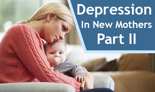 Depression In New Mothers- Part II