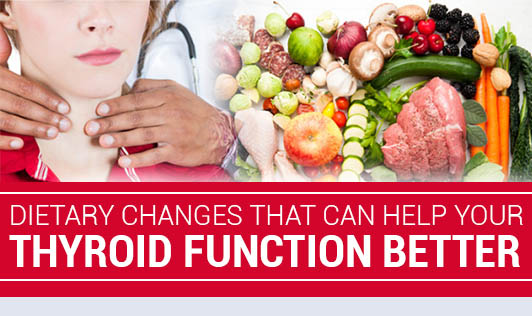 Dietary changes that can help your thyroid function better