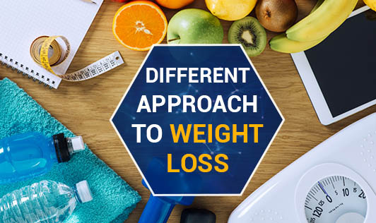 Different Approach to Weight Loss
