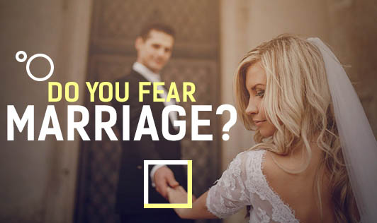 Do You Fear Marriage?