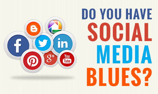 Do You Have Social Media Blues?