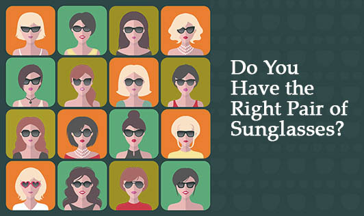 Do You Have the Right Pair of Sunglasses?