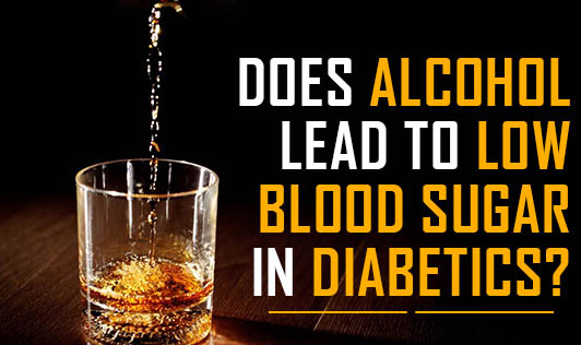 Does Alcohol Lead to Low Blood Sugar in Diabetics?