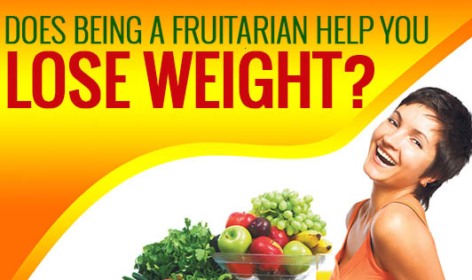 Does Being a Fruitarian Help You Lose Weight?