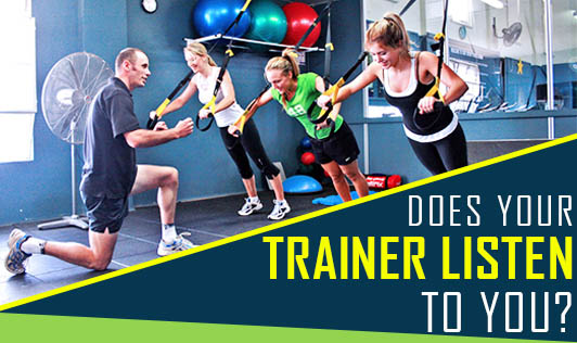 Does Your Trainer Listen To You?