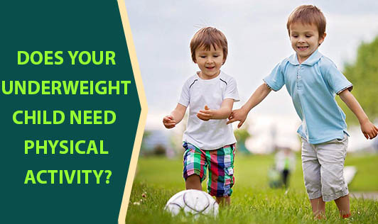 Does Your Underweight Child Need Physical Activity?