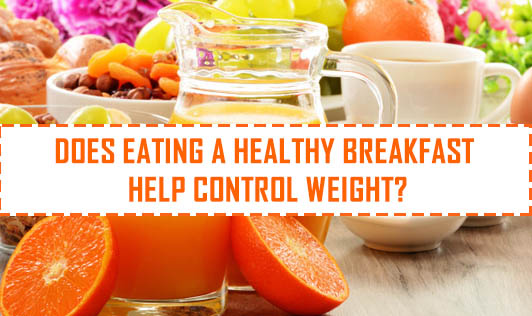 Does eating a healthy breakfast help control weight?