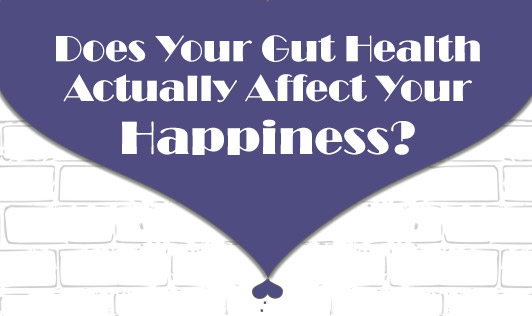 Does your gut actually affect your happiness?