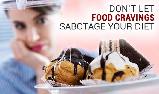 Dont Let Food Cravings Sabotage Your Diet