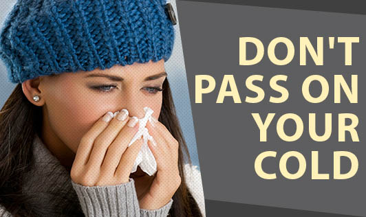 Don't Pass On Your Cold