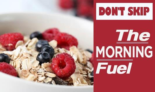 Don't skip the morning fuel