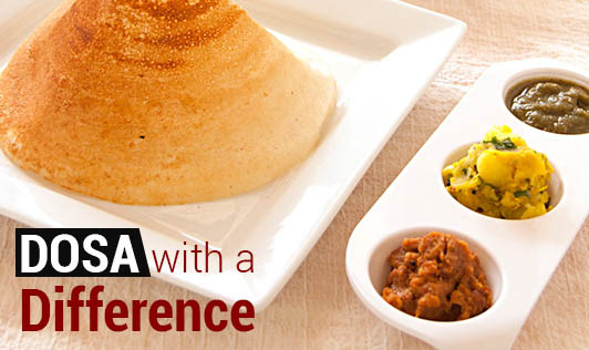 Dosa With a Difference