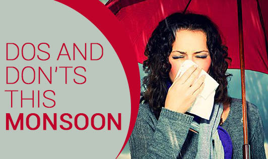 Dos and Don'ts this Monsoon