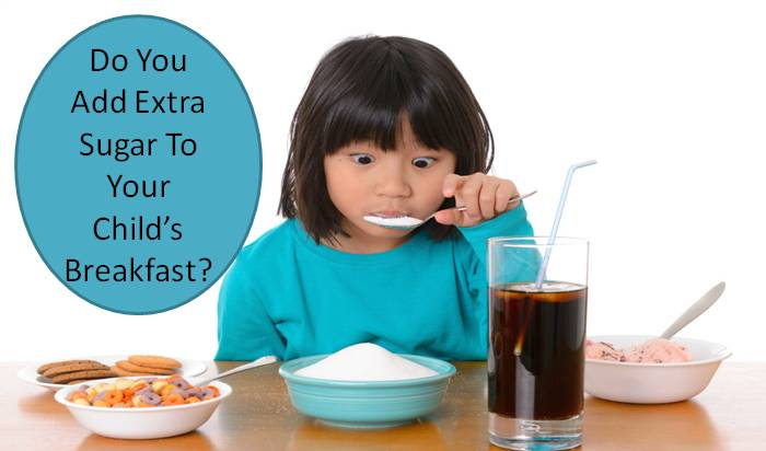Do you add extra sugar to your child's breakfast?