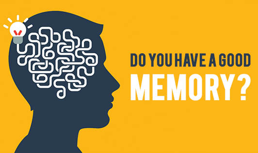 Do you have a good memory?