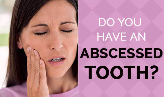 Do you have an abscessed tooth?