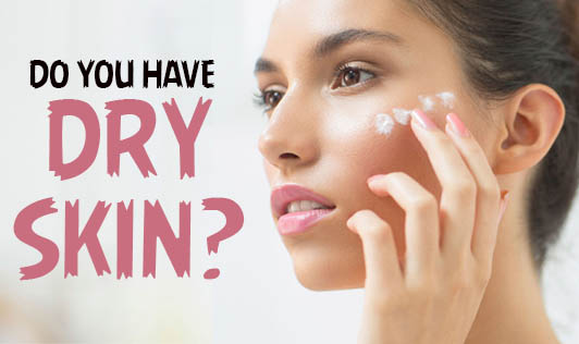 Do you have dry skin?
