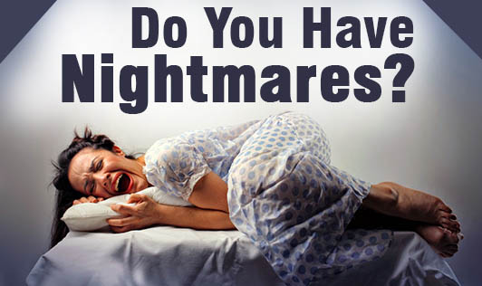 Do you have nightmares?