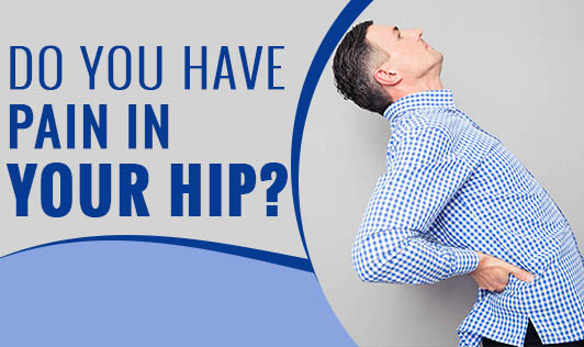 Do you have pain in your hip?