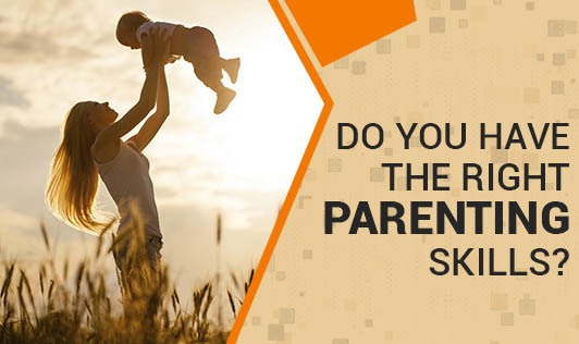 Do you have the right parenting skills?