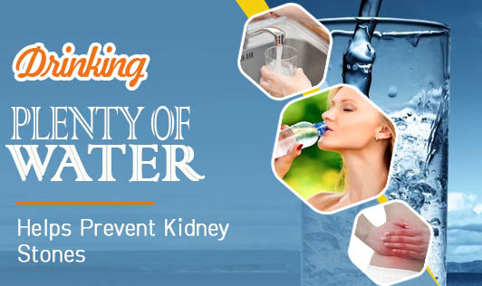 Drinking Plenty of Water helps Prevent Kidney Stones