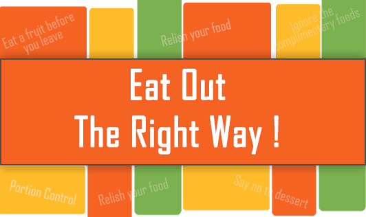 Eat Out The Right Way!