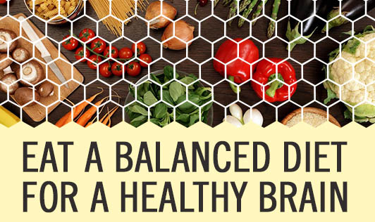 Eat a Balanced Diet for a Healthy Brain