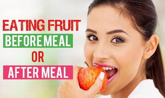 Eating Fruit - Before Meal Or After Meal?
