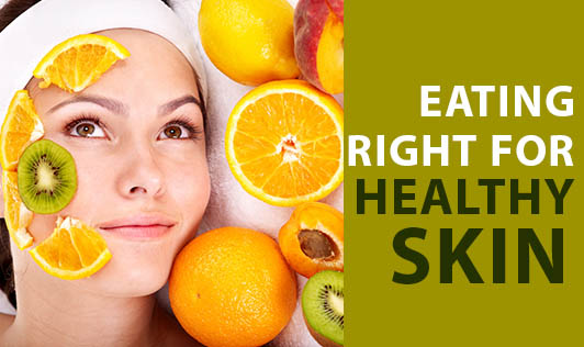 Eating Right For Healthy Skin