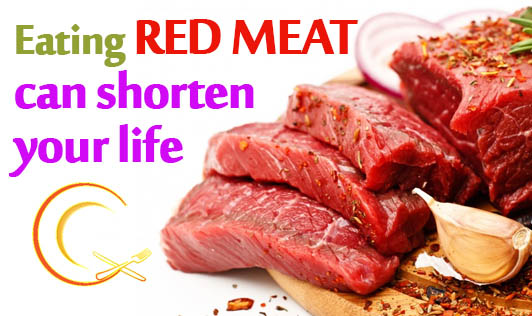 Eating red meat can shorten your life