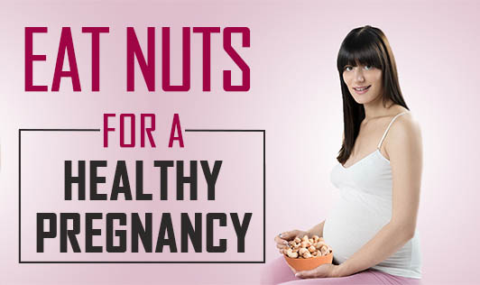 Eat nuts for a healthy pregnancy