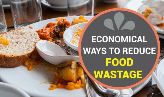 Economical Ways To Reduce Food Wastage