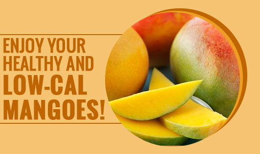 Enjoy Your Healthy and Low-Cal Mangoes!