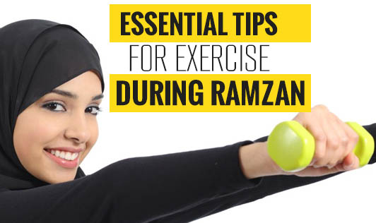 Essential Tips for Exercise during Ramzan