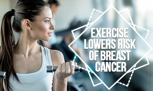 Exercise Lowers Risk of Breast Cancer