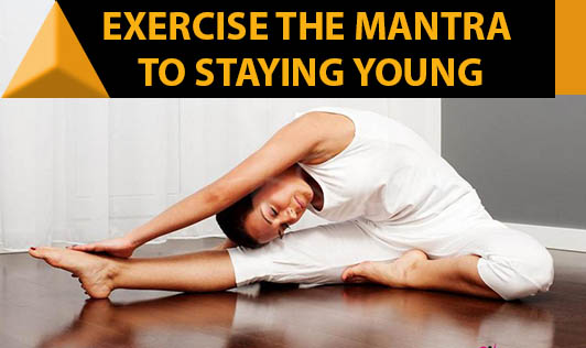 Exercise:The mantra to staying young