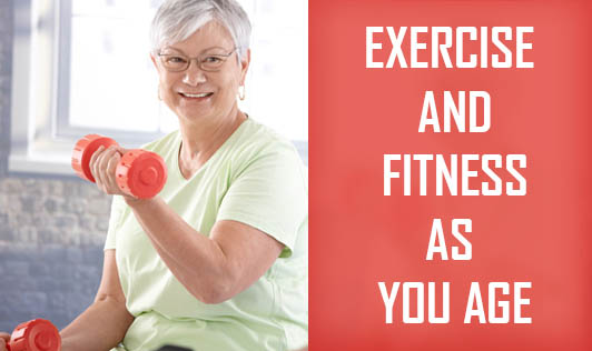 Exercise and Fitness as You Age
