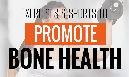 Exercises & sports to promote bone health