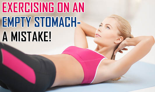 Exercising on an empty stomach - a mistake!