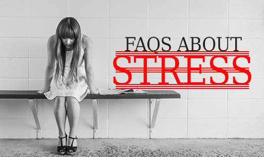FAQs about Stress