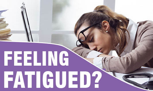 Feeling Fatigued?