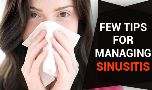 Few Tips for Managing Sinusitis