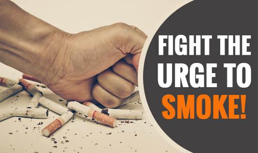 Fight the urge to smoke!