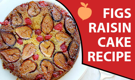 Figs Raisin Cake Recipe